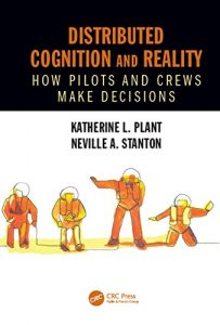 Distributed Cognition and Reality How pilots and crews make decisions