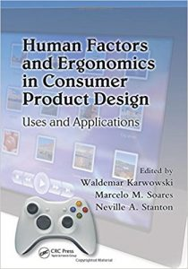 Human Factors and Ergonomics in Consumer Product Design Uses and Applications