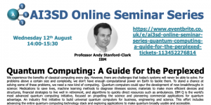 Read more about the article 12/08/2020 – AI3SD Online Seminar Series: Quantum Computing: A Guide for the Perplexed – Professor Andy Stanford-Clark