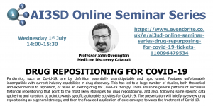 Read more about the article 01/07/2020 – AI3SD Online Seminar Series: Drug Repositioning for COVID-19 – Professor John Overington