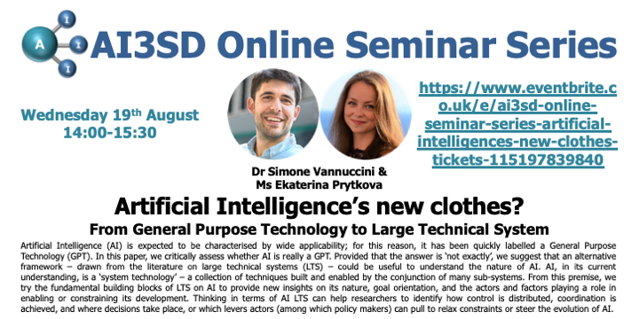 19/08/2020 – AI3SD Online Seminar Series: Artificial Intelligence's new clothes? From General Purpose Technology to Large Technical System – Dr Simone Vannuccini & Ms Ekaterina Prytkova