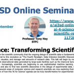 23/09/2020 – AI3SD Online Seminar Series: AI for Science: Transforming Scientific Research – Professor Tony Hey