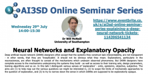 29/07/2020 – AI3SD Online Seminar Series: Neural Networks and Explanatory Opacity – Dr Will McNeill