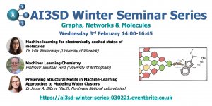 03/02/2021 – AI3SD Winter Seminar Series: Graphs, Networks & Molecules