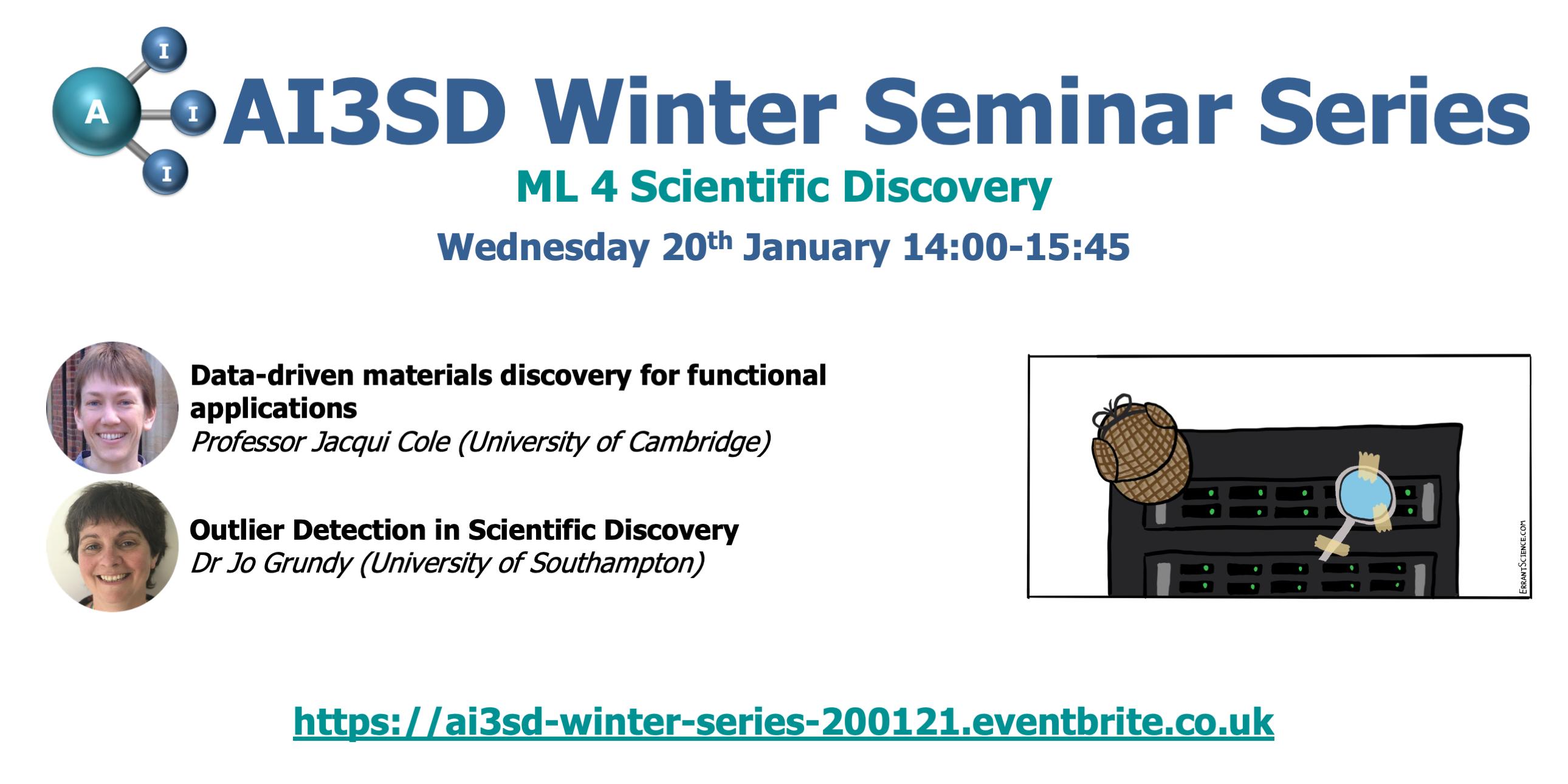 20/01/2020 – AI3SD Winter Seminar Series: ML 4 Scientific Discovery