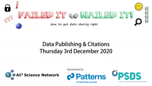 03/12/2020 – Failed it to Nailed it! How to get data sharing right! – Data Citations & Publishing